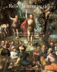 Eve Duperray - Relier la terre au ciel - Méditations et codes de lecture du patrimoine mobilier religieux en Vaucluse.