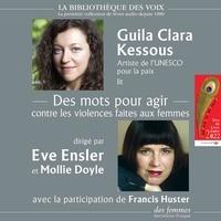Eve Ensler et Mollie Doyle - Des mots pour agir contre les violences faites aux femmes.