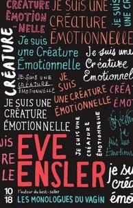 Eve Ensler - Je suis une créature émotionnelle.