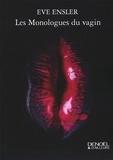 Eve Ensler - Les monologues du vagin.