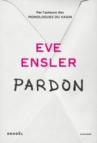 Eve Ensler - Pardon.