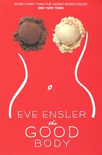 Eve Ensler - The Good Body.