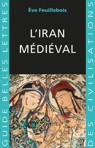 Eve Feuillebois - L'Iran médiéval.