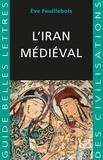 Eve Feuillebois-Pierunek - L'Iran médiéval.