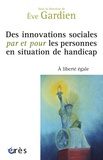Eve Gardien - Des innovations sociales par et pour les personnes en situation de handicap.