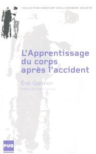 Eve Gardien - L'Apprentissage du corps après l'accident.
