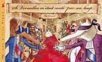 Eve Grosset - Si Versailles m'était conté par un loup.