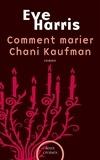 Eve Harris - Comment marier Chani Kaufman.