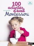 Eve Herrmann - 100 activités d'éveil Montessori - Dès 18 mois.