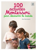 Eve Herrmann - 100 activités Montessori pour découvrir le monde.