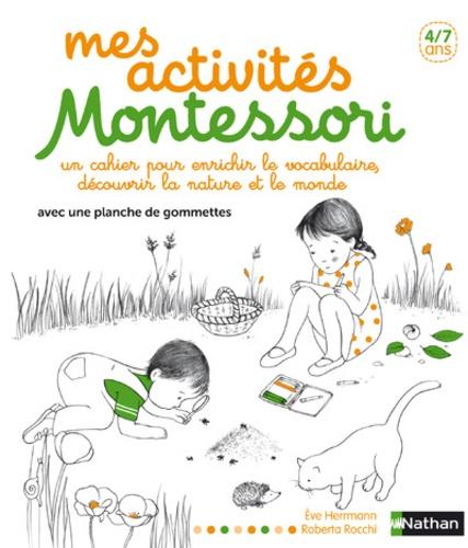 Mes activités d'éveil Montessori. Un cahier pour enrichir le vocabulaire, découvrir la nature et le monde