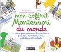 Eve Herrmann et Emmanuelle Tchoukriel - Mon coffret Montessori du monde - 77 cartes pour découvrir les continents : paysages, monuments, art, habitations et habitants.