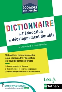 Eve Leleu-Galland et Sandrine Meylan - Dictionnaire de l'éducation au développement durable - 100 mots pour l'école.
