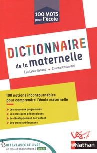 Eve Leleu-Galland et Chantal Costantini - Dictionnaire de la maternelle.