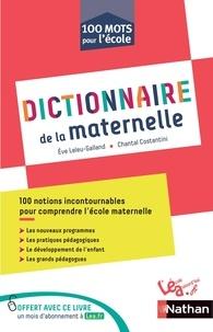 Eve Leleu-Galland et Chantal Costantini - Dictionnaire de la maternelle.