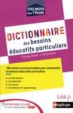 Eve Leleu-Galland et Elie Hernandez - Dictionnaire des besoins éducatifs particuliers.