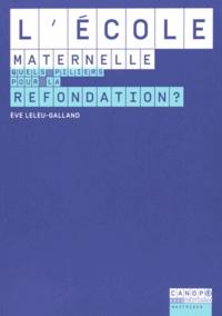 Eve Leleu-Galland - L'école maternelle, quels piliers pour la refondation ?.