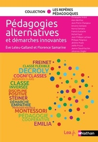 Eve Leleu-Galland et Florence Samarine - Les pédagogies alternatives et démarches innovantes.