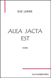 Eve Lerne - Alea jacta est.
