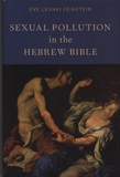 Eve Levavi Feinstein - Sexual Pollution in the Hebrew Bible.