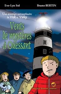 Eve-Lyn Sol et Bruno Bertin - Vents de mystères à Ouessant.