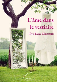 Eve-Lyne Monnié - L'âme dans le vestiaire.
