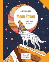 Eve Mademoiselle - Moon power - 100 dessins à colorier.