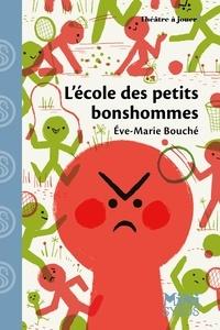 Eve-Marie Bouché et Karine Bernadou - MINI SYROS  : L'école des petits bonshommes.