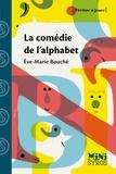 Eve-Marie Bouché - La comédie de l'alphabet.