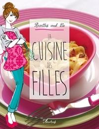 Eve-Marie Bouché et Marianne Dupuy-Sauze - La cuisine des filles - Recettes and Co..