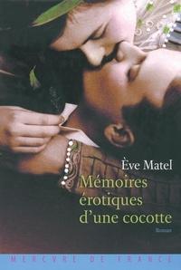 Eve Matel - Mémoires érotiques d'une cocotte.