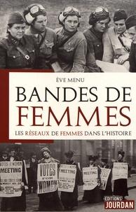 Eve Menu - Bandes de femmes - Les réseaux de femmes dans l'histoire.