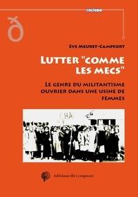 """Eve Meuret-Campfort - Lutter """"comme les mecs""""."""