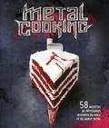 Eve O'Sullivan et David O'sullivan - Metal cooking - 58 recettes de pâtisseries inspirées du rock et du heavy metal.
