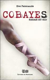 Ebooks en téléchargement gratuit Cobayes - Sarah et Sid (Litterature Francaise)  par Eve Patenaude