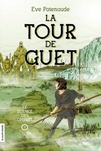 Eve Patenaude et Pierre-Yves Cezard - La Tour de Guet  : Le silence des ombres.