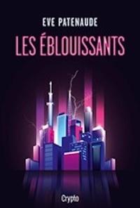Eve Patenaude - Les Éblouissants.