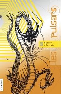 Eve Patenaude - Les Pulsars - Tome 3 : Le dernier Pulsar.