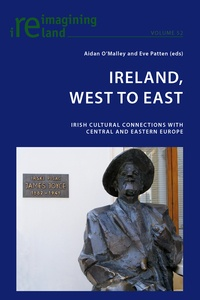 Eve Patten et Aidan O'malley - Ireland, West to East - Irish Cultural Connections with Central and Eastern Europe.