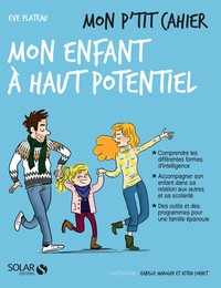 Eve Plateau - Mon p'tit cahier mon enfant à haut potentiel.