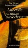 Eve Ricard - Une étoile qui danse sur le chaos.