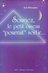 """Eve Rihouere - Souriez, le petit oiseau """"pourrait"""" sortir...."""