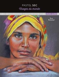 Pastel sec- Visage du monde - Eve Roussel |