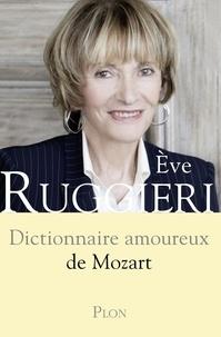 Eve Ruggieri - Dictionnaire amoureux de Mozart.