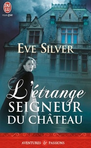 Eve Silver - L'étrange seigneur du château.