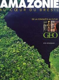 Eve Sivadjian - Amazonie au coeur du Brésil - De la conquête au futur. 1 DVD