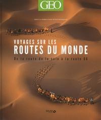 Eve Sivadjian - Voyages sur les routes du monde - De la route de la soie à la route 66.