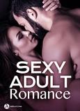 Eve Souliac et Juliette Duval - Sexy Adult Romance - 3 histoires.