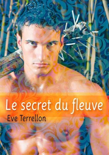 Eve Terrellon - Le secret du fleuve - roman gay.