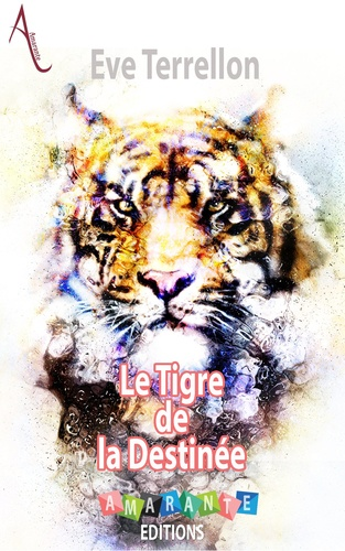Eve Terrellon - Le Tigre de la Destinée.